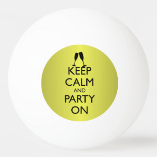 KEEP CALM AND PARTY ON, CHAMPAGNE PING PONG BALL