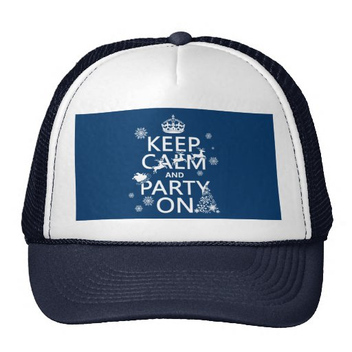 Keep Calm and Party On (Christmas)(Customize color Trucker Hat