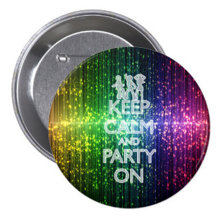 KEEP CALM AND PARTY ON, DANCERS BUTTON