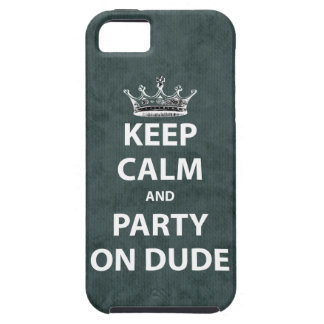 Keep Calm and Party On Dude iPhone SE/5/5s Case