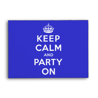 Keep Calm and Party On Envelope