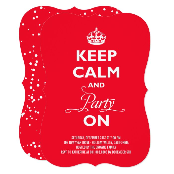 Keeping Christmas All The Year: Keep Calm And Party On Holiday New Year Invite