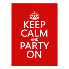 Keep Calm and Party On (in any color) Announcement