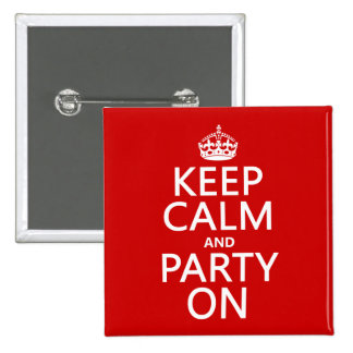 Keep Calm and Party On (in any color) Pins