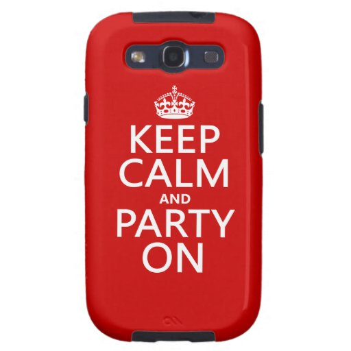 Keep Calm and Party On (in any color) Galaxy SIII Covers
