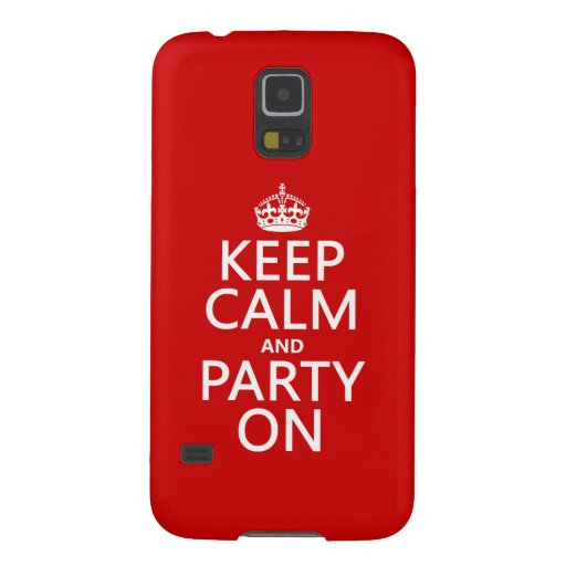Keep Calm and Party On (in any color) Cases For Galaxy S5