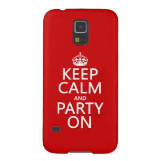 Keep Calm and Party On (in any color) Case For Galaxy S5