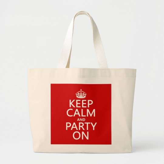 Keep Calm and Party On (in any color) Large Tote Bag