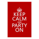 Keep Calm and Party On (in any color) Poster