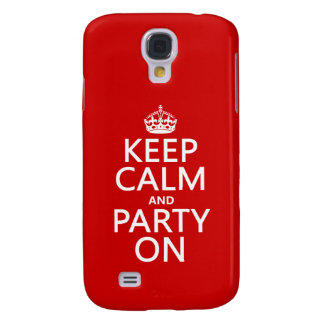 Keep Calm and Party On (in any color) Samsung Galaxy S4 Cover