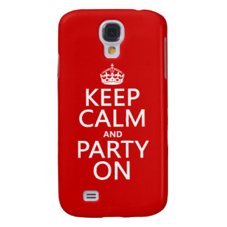 Keep Calm and Party On (in any color) Samsung S4 Case
