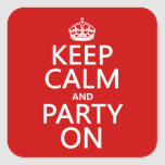 Keep Calm and Party On (in any color) Square Sticker