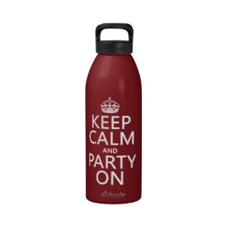 Keep Calm and Party On in any color Reusable Water Bottle