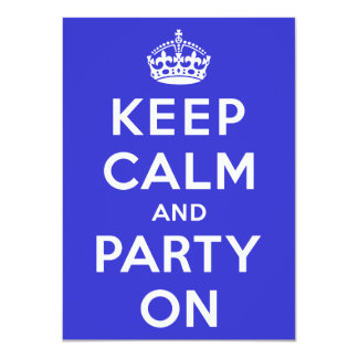 Keep Calm and Party On 4.5x6.25 Paper Invitation Card
