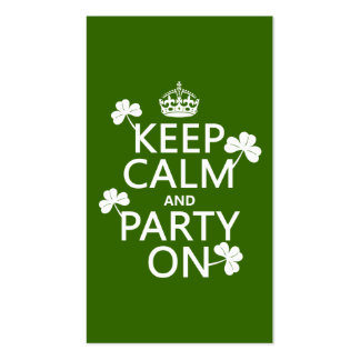 Keep Calm and Party On (irish) (any color) Double-Sided Standard Business Cards (Pack Of 100)