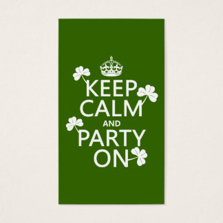 Keep Calm and Party On (irish) (any color) Business Card