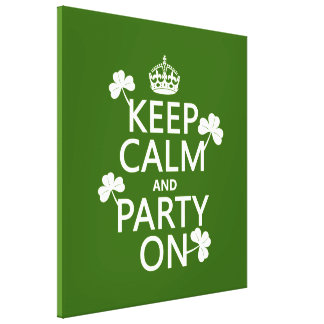 Keep Calm and Party On (irish) (any color) Canvas Print