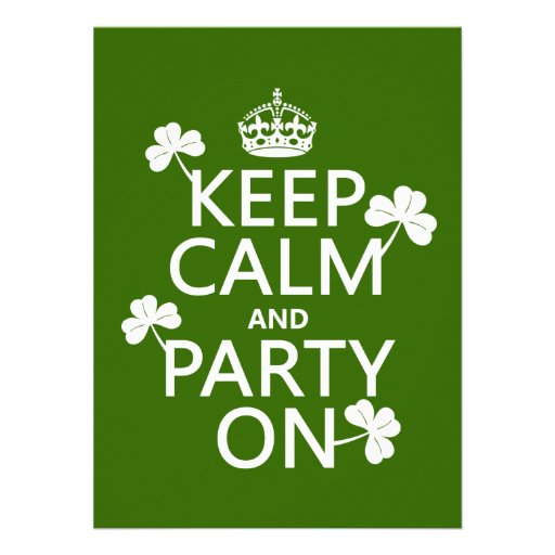 Keep Calm and Party On (irish) (any color) Personalized Invites