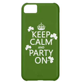 Keep Calm and Party On (irish) (any color) iPhone 5C Case