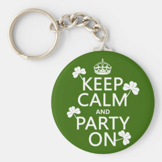 Keep Calm and Party On (irish) (any color) Key Chains