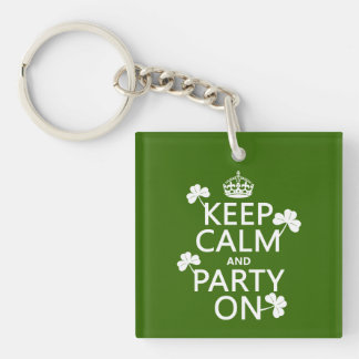 Keep Calm and Party On (irish) (any color) Acrylic Keychains