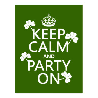Keep Calm and Party On (irish) (any color) Postcard