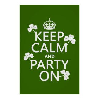 Keep Calm and Party On (irish) (any color) Poster