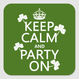 Keep Calm and Party On (irish) (any color) Square Sticker
