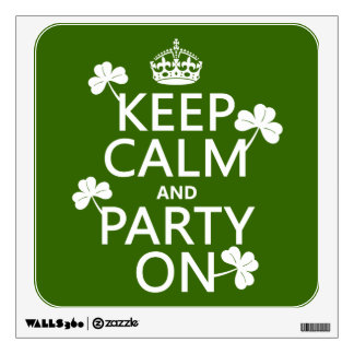Keep Calm and Party On (irish) (any color) Wall Sticker