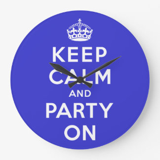 Keep Calm and Party On Large Clock