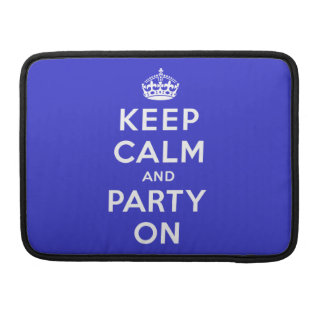 Keep Calm and Party On Sleeve For MacBooks