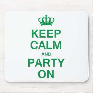 Keep Calm and Party On Mousepads