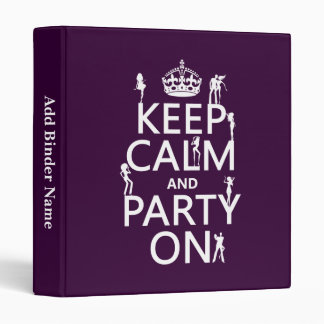 Keep Calm and Party On (party girls) (all colors) 3 Ring Binder