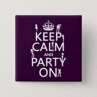 Keep Calm and Party On (party girls) (all colors) Button