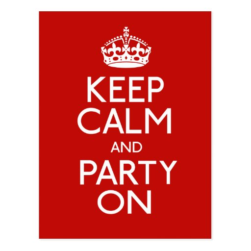 Keep Calm And Party On Postcard