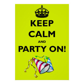 KEEP CALM AND PARTY ON! POSTER
