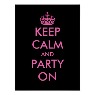 Keep calm and party on Poster | Customizable