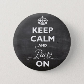 Keep Calm And Party On Royal Crown Custom Button