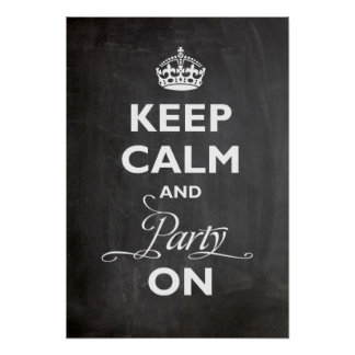 Keep Calm And Party On Royal Crown Custom Poster