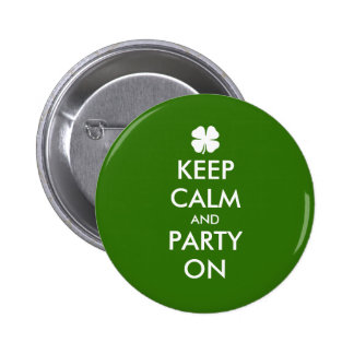 Keep calm and party on St Patricks Day party badge Pinback Button
