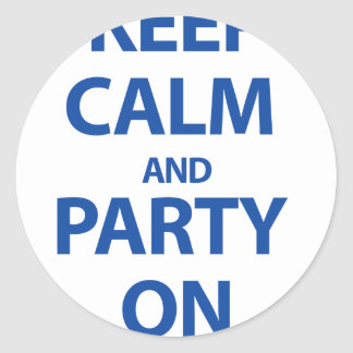Keep Calm and Party On Round Sticker