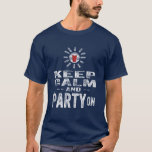 Keep Calm and PARTY On. T-Shirt