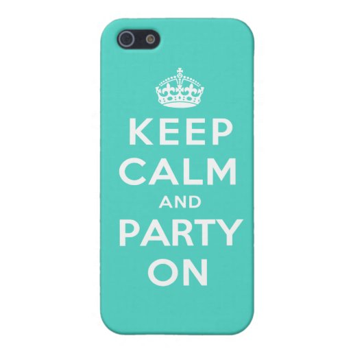 Keep Calm and Party On - Turquoise Green Covers For iPhone 5