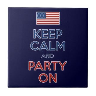 Keep Calm And Party On U.S. Flag 4th Of July Ceramic Tile