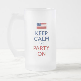 Keep Calm And Party On U.S. Flag 4th Of July Frosted Glass Beer Mug