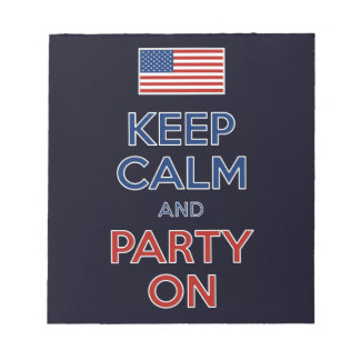 Keep Calm And Party On U.S. Flag 4th Of July Notepads