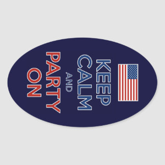 Keep Calm And Party On U.S. Flag 4th Of July Oval Sticker