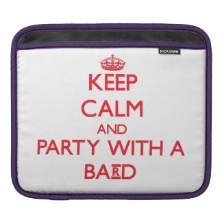Keep Calm and Party With a Bard Sleeve For iPads