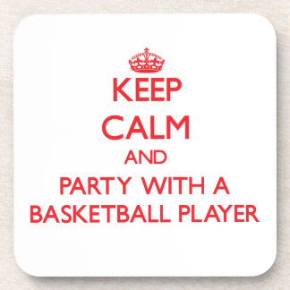 Keep Calm and Party With a Basketball Player Coaster