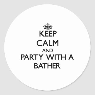 Keep Calm and Party With a Bather Classic Round Sticker